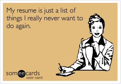 Resume - stuff never want to do