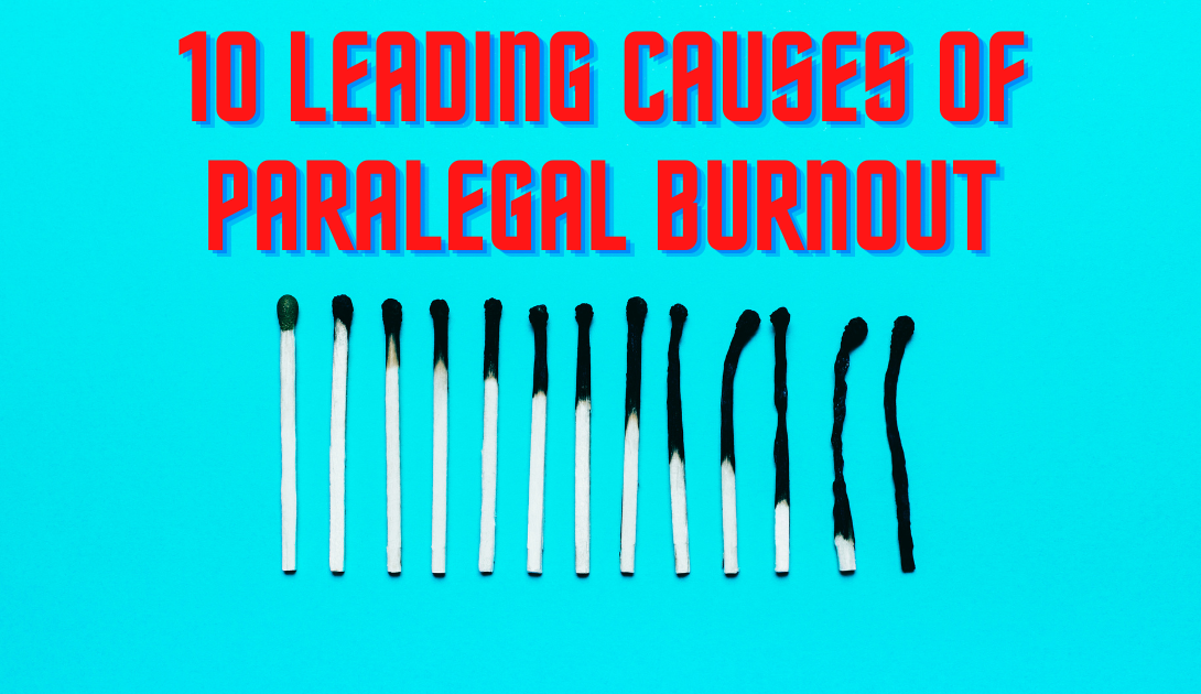 10 leading causes of paralegal burnout